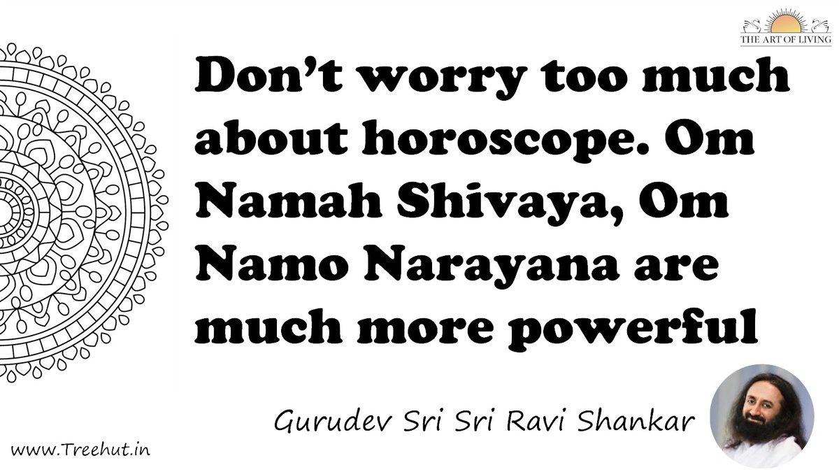 Don't worry too much about horoscope. Om Namah Shivaya, Om ...