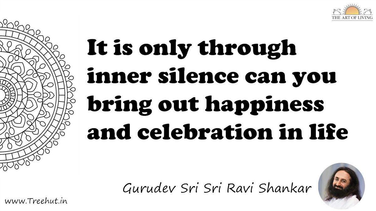 It is only through inner silence can you bring out happiness and celebration in life Quote by Gurudev Sri Sri Ravi Shankar, coloring pages