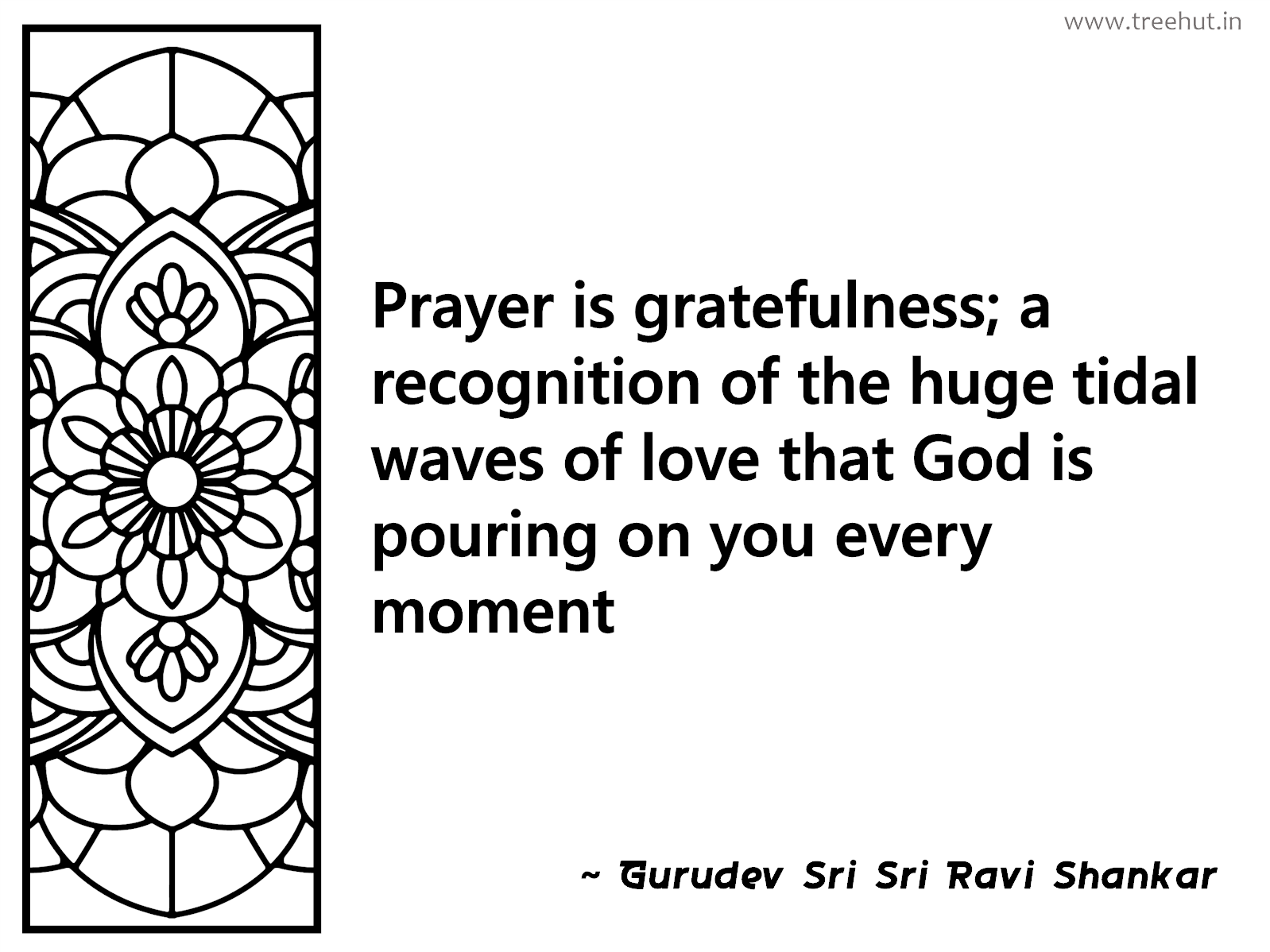 Prayer is gratefulness; a recognition of the huge tidal waves of love that God is pouring on you every moment Inspirational Quote by Gurudev Sri Sri Ravi Shankar, coloring pages