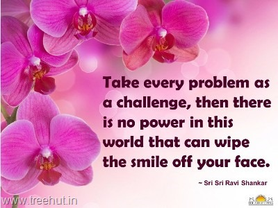 quote on problem and challenge by-sri-sri-ravi-shankar