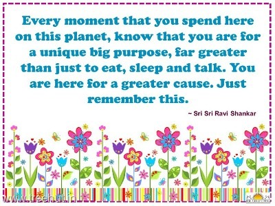 quotes purpose of life by sri sri ravi shankar