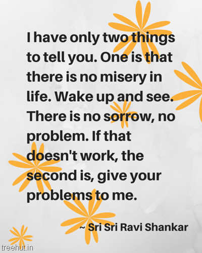 quote sri sri ravi shankar i have only two things to tell you