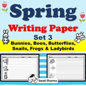 Spring, Writing Paper, Set 3, Bunnies, Bees, Butterflies, Snails, Frogs...