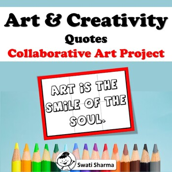 Art and Creativity Quotes, Collaborative Art Project/Posters