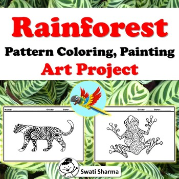 Rainforest theme Pattern Coloring, Painting Art Project, Art Sub Plan