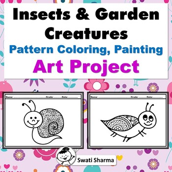 Spring, Insects and Garden Creatures, Pattern Coloring, Painting Art Project