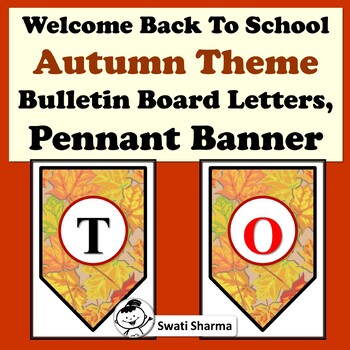 Welcome Back to School, Autumn Theme, Bulletin Board Letters, Pennant Banner