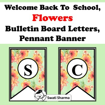 Welcome Back To School, Spring, Flowers, Bulletin Board Letters, Pennant Banner.