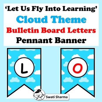 Let Us Fly Into Learning, Cloud Theme, Bulletin Board Letters, Pennant Banner