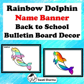 Rainbow Dolphin Name Banner, Back to School, Bulletin Board Decor