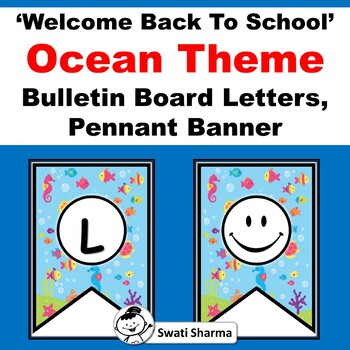 Ocean Theme, Welcome back To School, Bulletin Board Letters, Pennant Banner