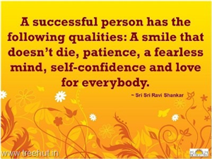 Quote on Qualities of a Successful Person, by Sri Sri Ravi Shankar
