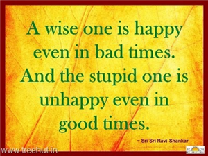 Quote on Being Happy, by Sri Sri Ravi Shankar