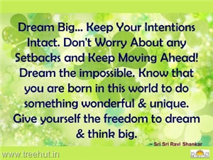 Quote on Dream Big, by Sri Sri Ravi Shankar