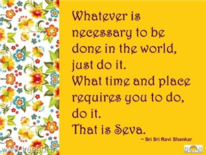 Quote on Seva by Sri Sri Ravi Shankar