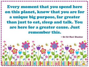 Quote on Purpose of Life by Sri Sri Ravi Shankar