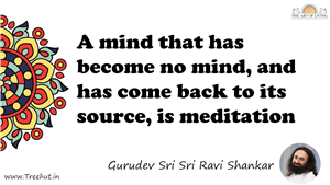A mind that has become no mind, and has come back to its... Quote by Gurudev Sri Sri Ravi Shankar, Mandala Coloring Page
