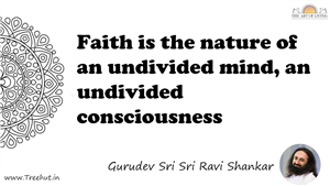 Faith is the nature of an undivided mind, an undivided... Quote by Gurudev Sri Sri Ravi Shankar, Mandala Coloring Page