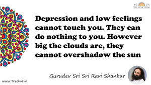 Depression and low feelings cannot touch you. They can do... Quote by Gurudev Sri Sri Ravi Shankar, Mandala Coloring Page