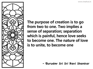 The purpose of creation is to go from... Inspirational Quote by Gurudev Sri Sri Ravi Shankar