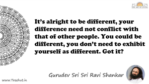 It's alright to be different, your difference need not... Quote by Gurudev Sri Sri Ravi Shankar, Mandala Coloring Page