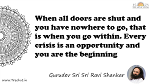 When all doors are shut and you have nowhere to go, that is... Quote by Gurudev Sri Sri Ravi Shankar, Mandala Coloring Page
