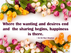 Quote on Happiness, by Sri Sri Ravi Shankar
